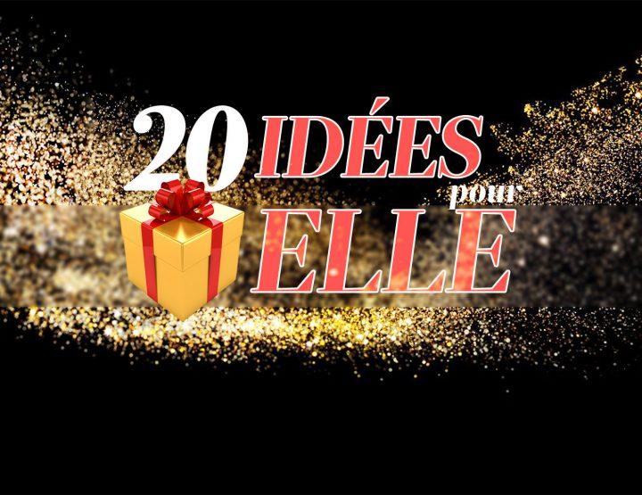 20 idées cadeaux pour ELLE